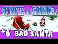 SECRETS OF GRINDEA #6 - Bad Santa!