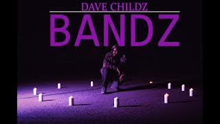 Dave Childz- BANDZ (Official Music Video)