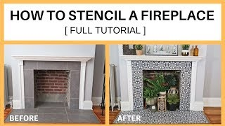 How To Stencil A Fireplace [ FULL TUTORIAL]
