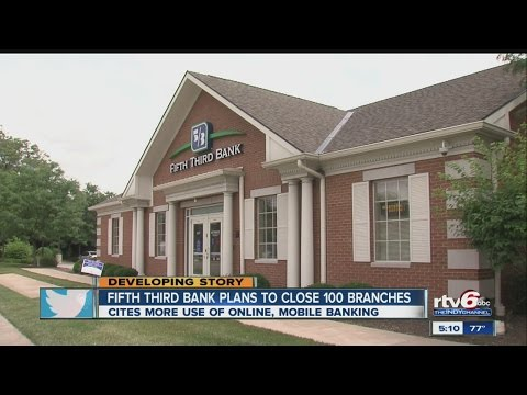 Fifth Third Bank to close 100 branch offices