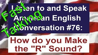 Learn to Talk Fast - Listen to and Speak American English Conversation #76