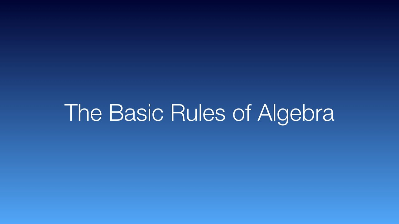Subject: The Basic Rules of Algebra - YouTube