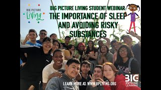 Big Picture Living Student Webinar: The Importance of Sleep and Avoiding Risky Substances