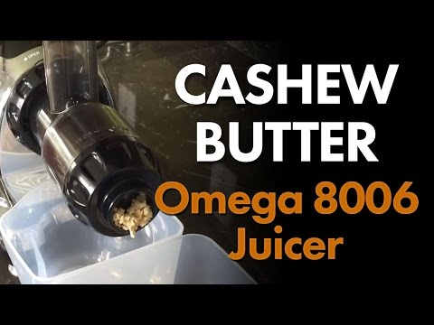 Making Cashew Butter with Omega 8006 Juicer