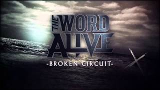 "The Word Alive - ""Broken Circuit"" (Album Stream)"