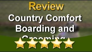 Dog Boarding | Dog Training |  Country Comfort Boarding And Grooming  Yorkville          Excell...