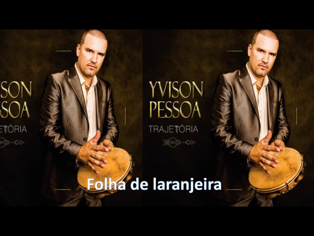 Folha de Laranjeira - Yvison Pessoa (CD Trajetória)