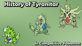 How GOOD was Tyranitar ACTUALLY? - History of Tyranitar in Competitive Pokemon (Gens 2-6)