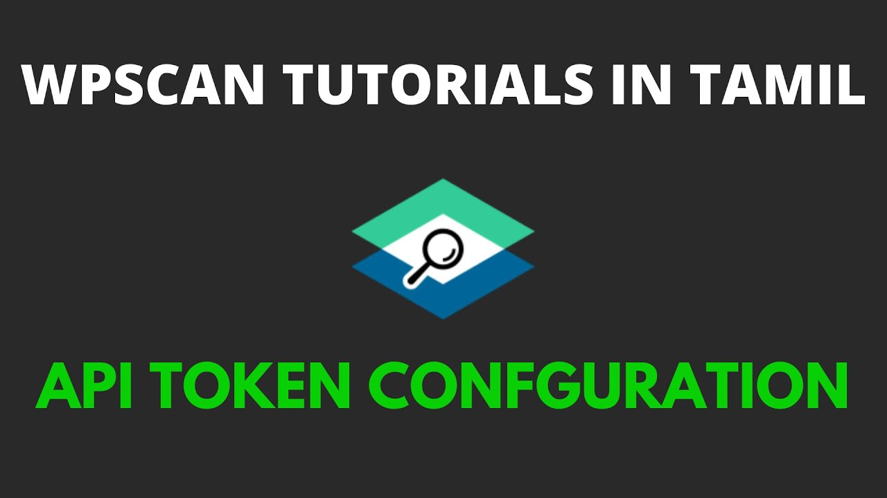 wpscan tutorial for beginners in Tamil - API Configuration