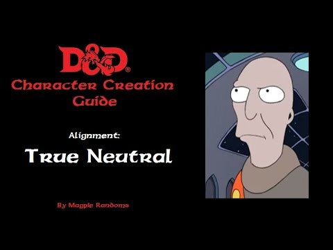 Alignments Explained:  True Neutral