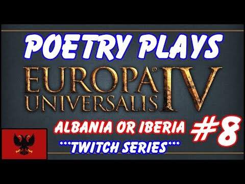EU4 - Albania or Iberia - Episode 8 - Twitch Vod
