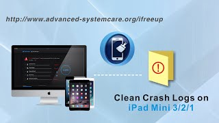 How to Clean Crash Logs on iPad Mini 4/3/2/1 to Optimize iPad Mini Performance