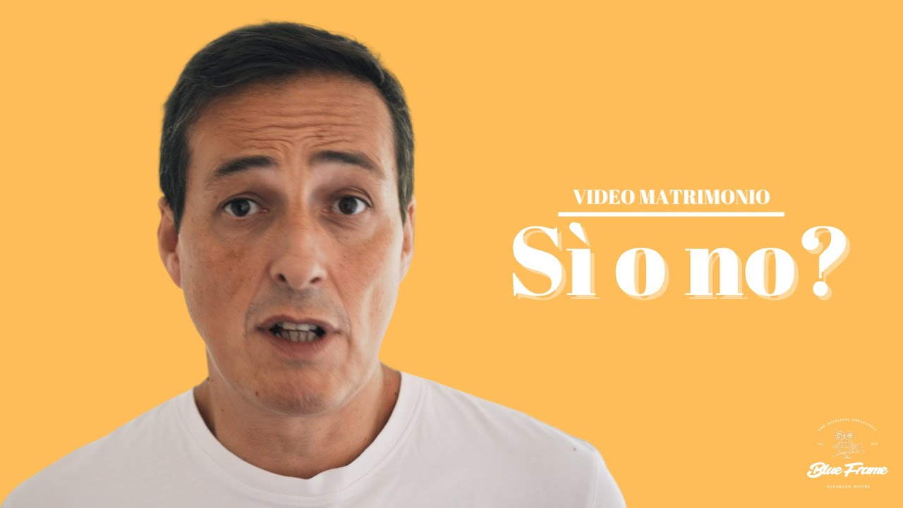 VIDEO MATRIMONIO: SI' O NO?