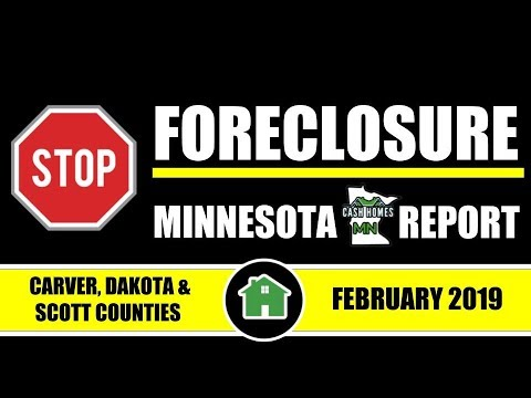 Stop Foreclosure MN Report | CARVER, DAKOTA & SCOTT COUNTY | FEBRUARY 2019