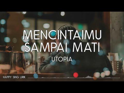 Utopia - Mencintaimu Sampai Mati (Lirik)