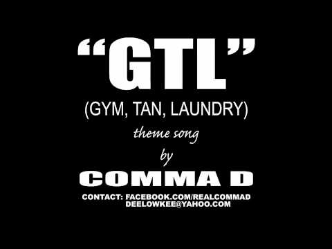 """""""GTL (GYM, TAN, LAUNDRY)"""" SONG PAULY D PROJECT SNOOKI SITUATION"""
