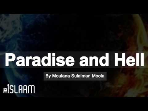 Paradise and Hell By Moulana Sulaiman Moola