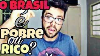O BRASIL É POBRE? POR QUE O BRASIL NÃO É DESENVOLVIDO?