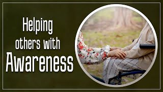 Helping others with Awareness