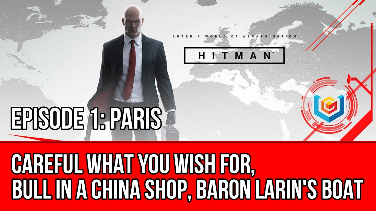 Hitman Careful What You Wish For Bull In A China Shop Baron