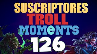 SEMANA 126   SUSCRIPTORES TROLL MOMENTS (League of Legends) STM 126