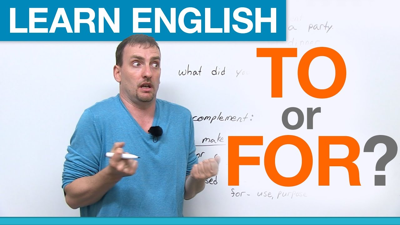 TO or FOR? Prepositions in English