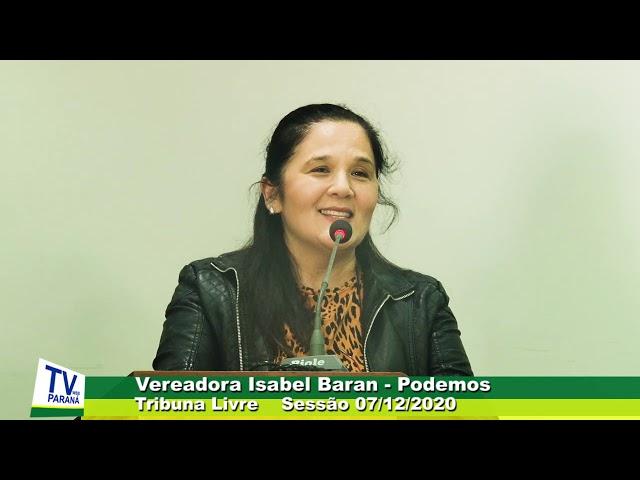 Vereadora Isabel Baran  podemos  Tribuna Livre Sessão 07 12 2020
