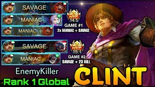 SAVAGE?? Clint: Too Easy!!! - Top 1 Global Clint EnemyKiller - Mobile legends