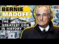 Bernie Madoff: The Greatest Con in History
