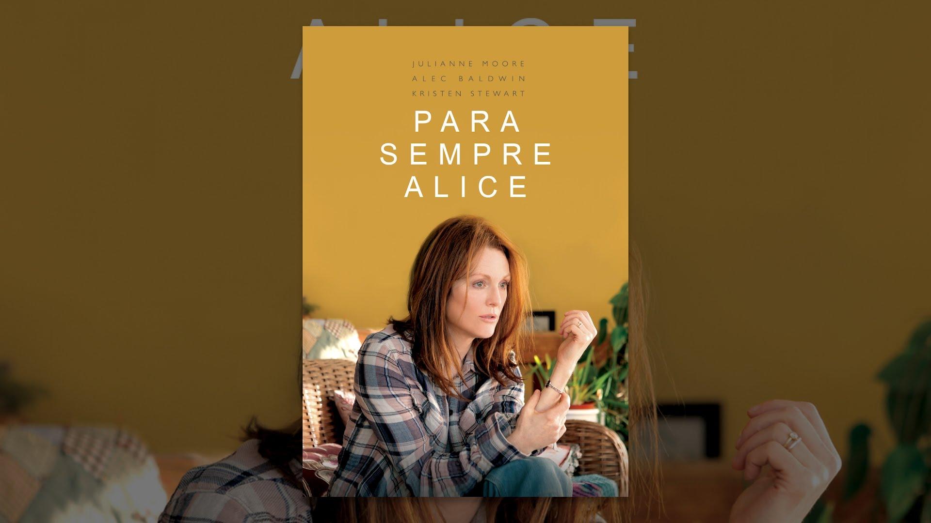Para sempre Alice, drama de como cuidar da pessoa com Alzheimer na família.