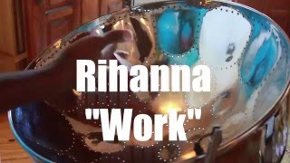 Rihanna - Work  (Steelpan Cover)