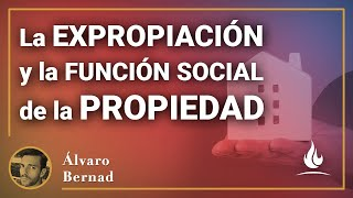 La expropiación y la función social de la propiedad