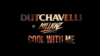 Dutchavelli - Cool With Me (feat. M1llionz)