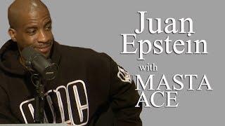 Masta Ace on Juan Epstein