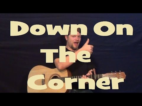 Down On The Corner Ccr Easy Strum Guitar Lesson Chords Lick How To