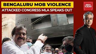 Bengaluru Riots: Attacked Congress MLA,Srinivas Murthy Speaks To India Today