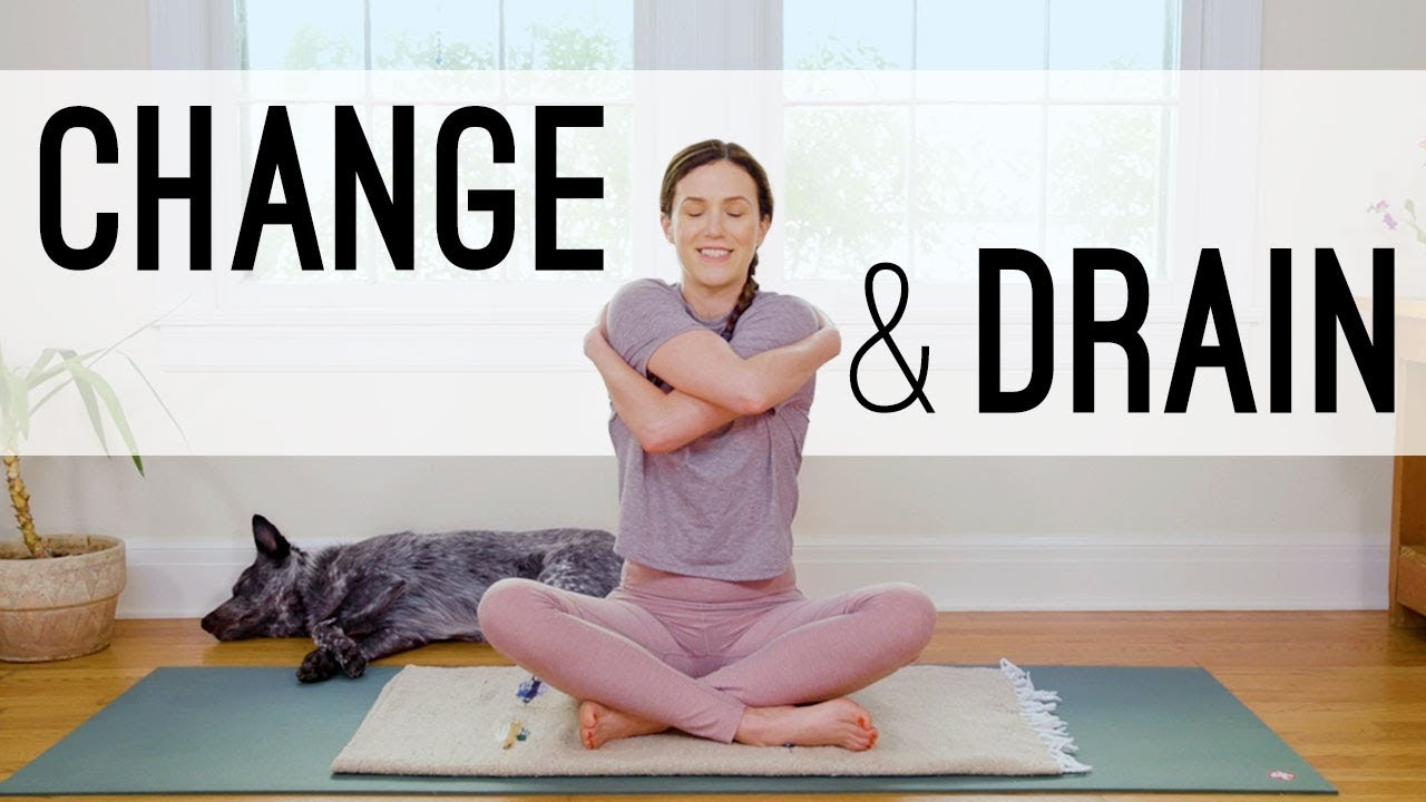 Download Yoga For Change And Drain  |  Yoga With Adriene