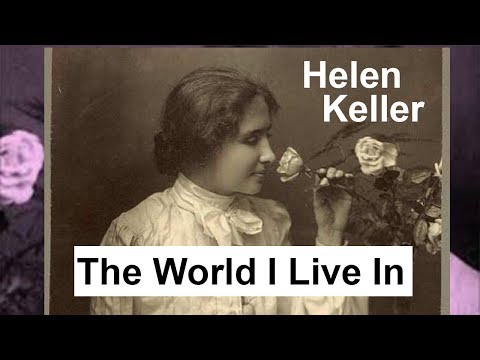 The World I Live In by Helen Keller | Full Audiobook with subtitles