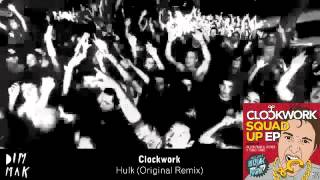Clockwork - Hulk (Original Mix)