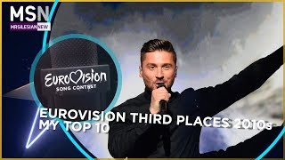 Eurovision Song Contest Third Places 2010s My Top 10