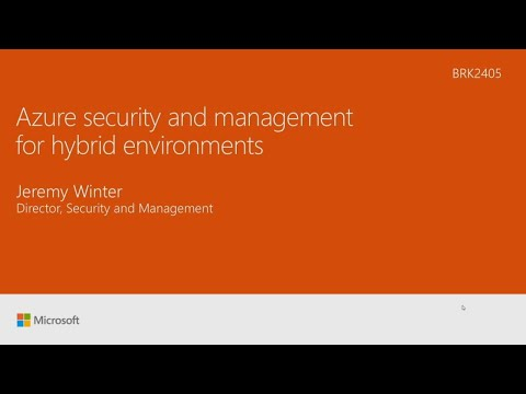 Azure security and management for hybrid environments - BRK2405