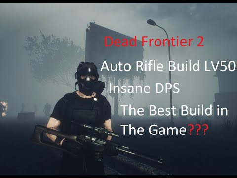 Dead Frontier 2  Auto Rifle Build LV50 (Insanely OP)