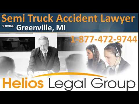 Greenville Semi Truck Accident Lawyer & Attorney - Michigan