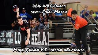 2016 World Bowling Tour (WBT) Semi-Final Match, Men's Division - Mike Fagan V.S. Jason Belmonte