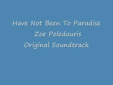 Have Not Been To Paradise - Zoe Poledouris