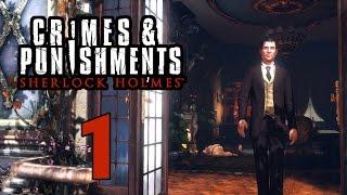 Прохождение Sherlock Holmes Crimes and Punishments — Часть 1:Новый Шерлок Холмс