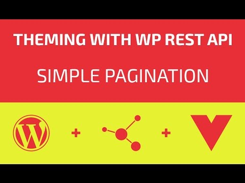 Theming With WP REST API - Part 16 - Simple Pagination
