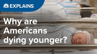 Why is U.S. life expectancy declining? | CNBC Explains