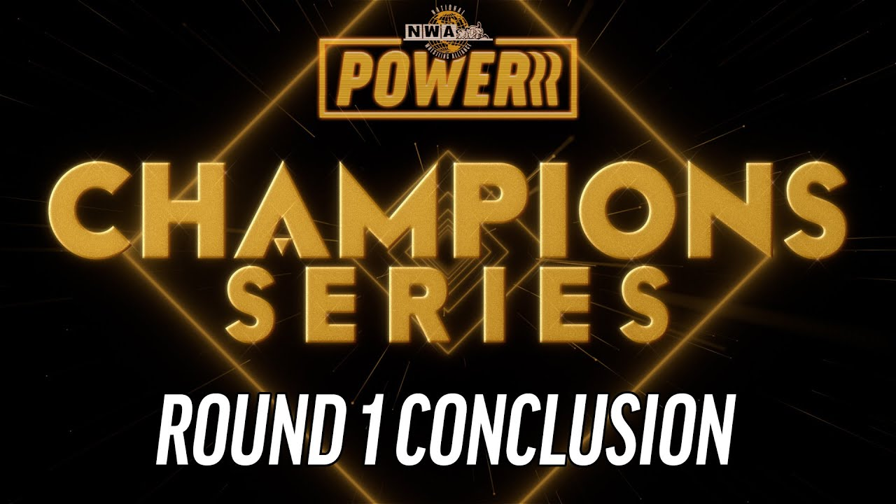 The Champions Series - Round 1 Conclusion   NWA Powerrr S5E8 Preview