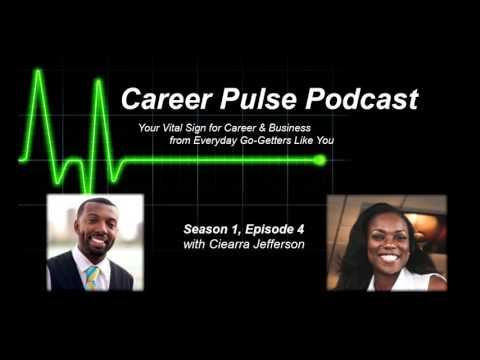 Career Pulse Podcast - Ep.4 - Ciearra Jefferson